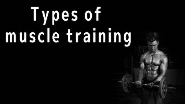 Types of muscle training