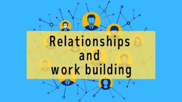 Relationships and work building